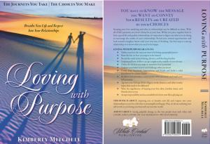 """Learning how to create better relationships is experienced through our interactions. Finding solutions, and words of wisdom, give hope that fewer mistakes can be made as we move forward."" ~ Loving with Purpose"